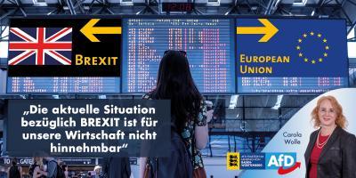 Die aktuelle Situation bezüglich BREXIT ist für unsere Wirtschaft nicht hinnehmbar