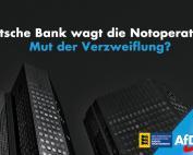 Deutsche Bank wagt die Notoperation – Mut der Verzweiflung?