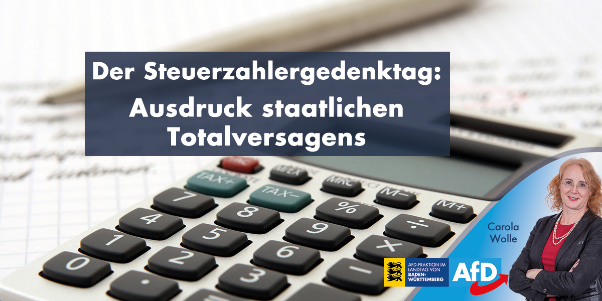 """Der Steuerzahlergedenktag – Ausdruck staatlichen Totalversagens Stuttgart. """"Deutschland gehört zur Weltspitze – zumindest was die Steuerlast anbelangt"""", beklagt die AfD-Landtagsabgeordnete Carola Wolle. """"Während im Land die Infrastruktur verfällt, schröpft der deutsche Staat seine Arbeitnehmer mehr als in fast allen anderen OECD-Ländern"""". 53,7 Prozent seines Einkommens müsse ein durchschnittlicher Arbeitnehmerhaushalt inzwischen als Steuern und Abgaben an den Staat abgeben. Von jedem verdienten Euro verblieben lediglich 46,3 Cent im Geldbeutel. Jedes Jahr berechnet der Bund der Steuerzahler den so genannten """"Steuerzahlergedenktag"""", der in diesem Jahr auf den heutigen 15. Juli fällt. Bis zu diesem Tag haben die deutschen Arbeitnehmer rein rechnerisch ausschließlich für den Staat gearbeitet. Erst am dem Folgetag arbeiten sie für sich selbst. Deutscher Staat zeigt kein Interesse, Bürger von der drückenden Steuerlast zu befreien """"Es ist ein Skandal, dass dieser horrenden Steuerbelastung auch noch mangelhafte staatliche Leistungen gegenüber stehen"""", so Wolle. Als Gegenleistung für die Abgabe schwer verdienten Steuergeldes erhielten die Bürger zudem unpünktliche Züge, marode Straßen und Brücken und eine Mobilnetzversorgung, die mobiles Internet zur Glücksache mache. Nach Jahren des nahezu ungebremsten Aufschwungs sei der deutsche Staat offenbar weder in der Lage, seine Infrastruktur wieder auf das Niveau eines europäischen Industrielandes zu bringen, noch seine Bürger nachhaltig von der drückenden Steuerlast zu befreien. """"Das ist nichts anderes, als der Ausdruck staatlichen Totalversagens"""", so Wolle."""