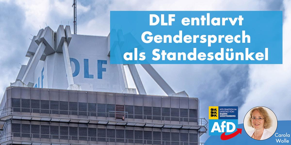 Carola Wolle: DLF entlarvt Gendersprech als Standesdünkel